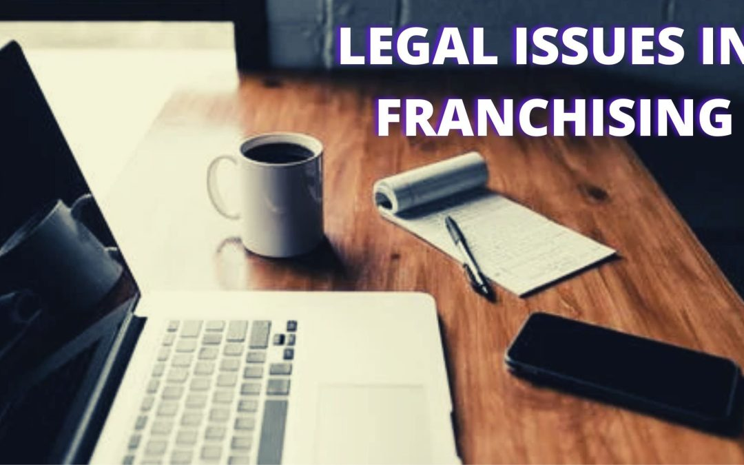 What Are the Legal Issues of Franchising in Florida?